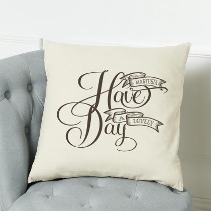 Have a lovely day - poduszka personalizowana